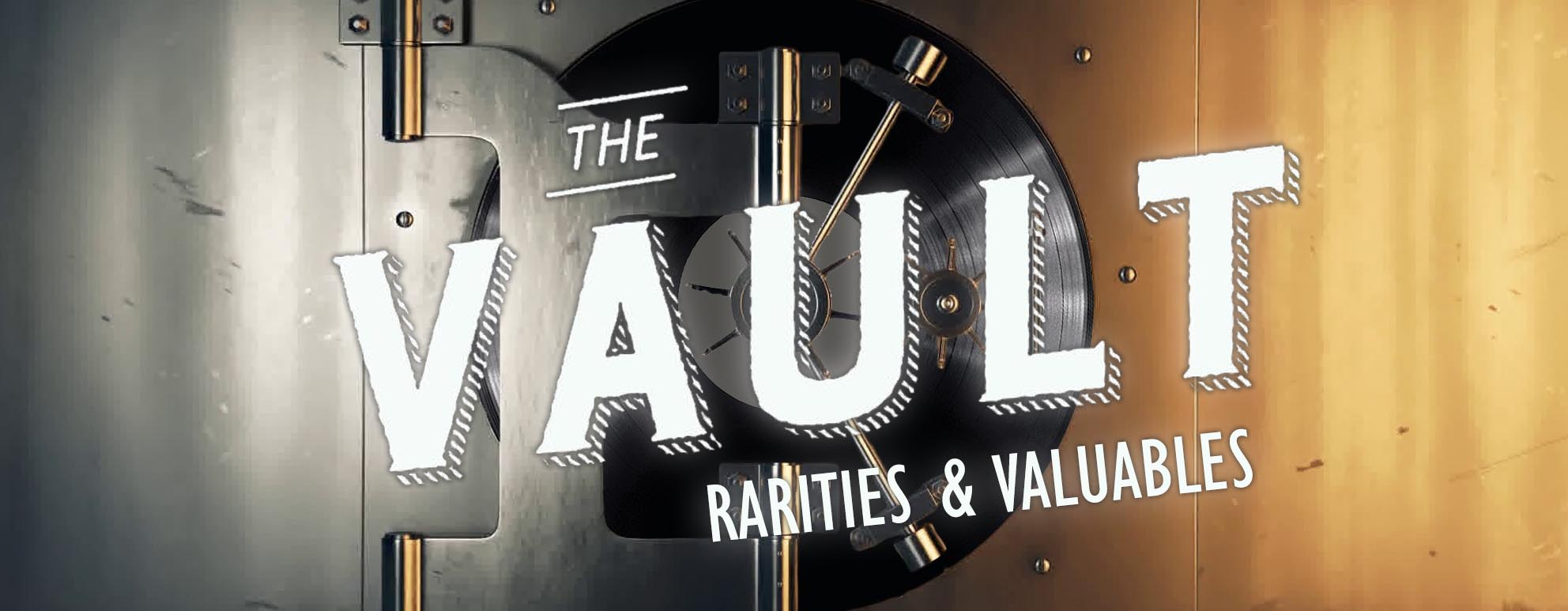 The Vault Rarities & Valuables